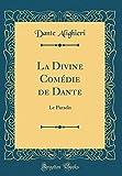 La Divine Comédie de Dante - Le Paradis (Classic Reprint) - Forgotten Books - 30/11/2018