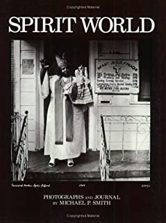 Spirit World: Pattern in the Expressive Folk Culture of New Orleans