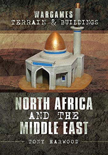 Wargames Terrain and Buildings: North Africa and the Middle East (English Edition)