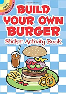 Build Your Own Burger Sticker Activity Book (Dover Little Activity Books Stickers)