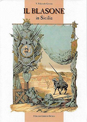 Il blasone in Sicilia : Raccolta araldica con dizionario delle famiglie nobili siciliane