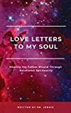 Love Letters to My Soul: Healing the Father Wound Through Relational Spirituality