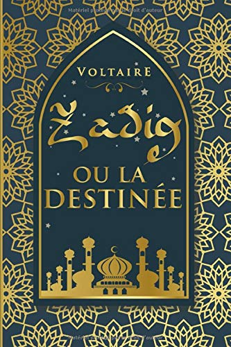 Zadig, ou la destinée - Voltaire: Édition illustrée | conte philosophique | 87 pages Format 15,24 cm x 22,86 cm