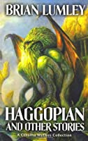 Haggopian and Other Stories: A Cthulhu Mythos Collection (Mythos Tales, 2)