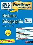 Histoire-Géographie Terminale - ABC du BAC Excellence - Bac 2021 - Enseignement commun Tle - Cours, Approfondissement, Méthode, Exercices et Sujets corrigés + Cahier spécial Bac
