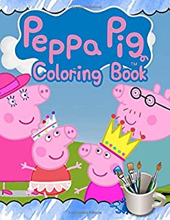 Peppa Pig Coloring Book: Peppa Pig Jumbo Coloring Book With Cool Images For All Ages