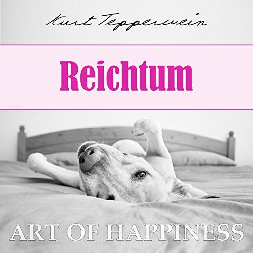 Reichtum (Art of Happiness) audiobook cover art