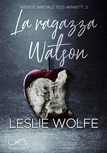 La Ragazza Watson: Agente Speciale Tess Winnett Vol.2