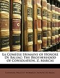 La Comédie Humaine of Honoré De Balzac - The Brotherhood of Consolation. Z. Marcas - Nabu Press - 28/02/2010