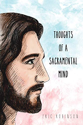 Thoughts of a Sacramental Mind (English Edition)
