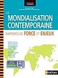 La Mondialisation contemporaine - Rapports de force et enjeux de Judicaëlle Dietrich (29 août 2013) Broché - 29/08/2013