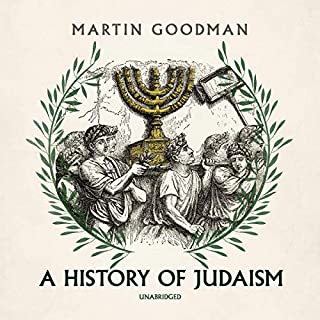 A History of Judaism                   By:                                                                                                                                 Martin Goodman                               Narrated by:                                                                                                                                 Derek Perkins                      Length: 23 hrs and 59 mins     6 ratings     Overall 4.0