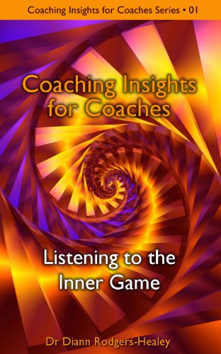 Listening to the Inner Game (Coaching Insights for Coaches Book 1) (English Edition)