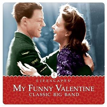 My Funny Valentine: Classic Big Band