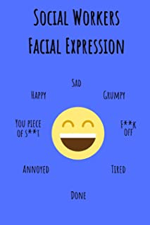 Social Workers Facial Expressions: Funny Useful Notebook For All Social workers And Social Scientists In Training