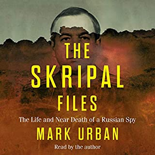 The Skripal Files     The Life and Near Death of a Russian Spy              By:                                                                                                                                 Mark Urban                               Narrated by:                                                                                                                                 Mark Urban                      Length: 9 hrs     12 ratings     Overall 4.4