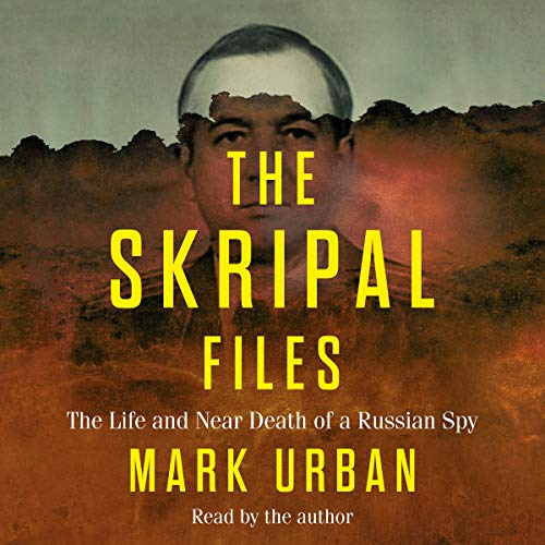 The Skripal Files audiobook cover art