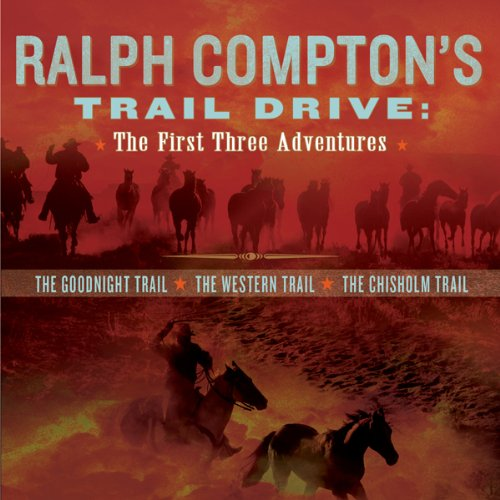 Ralph Compton's Trail Drive: The First Three Adventures cover art