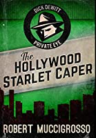 The Hollywood Starlet Caper: Premium Hardcover Edition