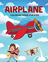 Airplane Coloring Book For Kids: Beautiful Coloring Designs with Airplanes for Toddlers and Kids, Girls and Boys Ages 4-8 8-12