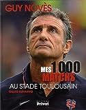 Mes 1000 matchs au stade toulousain