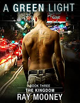 A Green Light – Book 3: The Kingdom: Crime thriller analysis of a professional hitman by [Ray Mooney]
