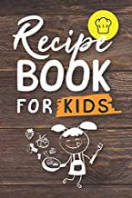 Recipe book for kids: Cookbook to put their recipes in