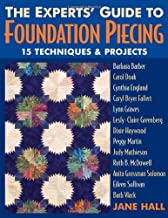 Experts' Guide to Foundation Piecing: 15 Techniques & Projects from Barbara Barber Carol Doak Cynthia England Caryl Bryer Fallert Lynn Graves Lesly-Claire ... Grossman-Solomon Eileen Sullivan Barb Vlack