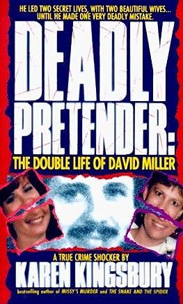Deadly Pretender by Karen Kingsbury (1993-12-12)