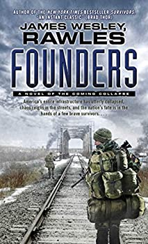 Founders  A Novel of the Coming Collapse