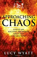 Approaching Chaos: Could an Ancient Archetype Save 21st Century Civilization?