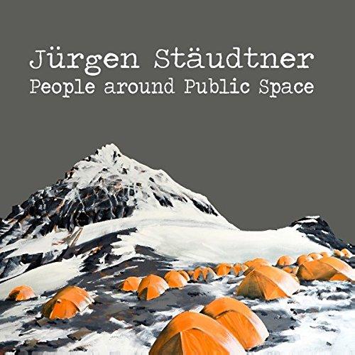 People around Public Space: Jürgen Stäudtner