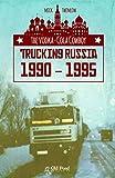Vodka-Cola Cowboy, The: Trucking Russia 1990 - 1995 (English Edition)