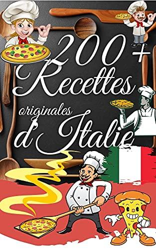 200+ recettes originales d'Italie: simples, testées et approuvées   livre de cuisine (French Edition)