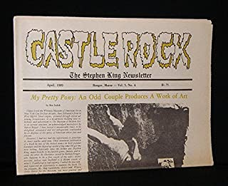 CASTLE ROCK : THE STEPHEN KING NEWSLETTER April 1989 , Vol. 5, No. 4, Includes Articles My Pretty Pony: An Odd Couple Produces a Work of Art; Belgian TV Interview Provides Insights Into SK; Spignesi Updates SK Encyclopedia;