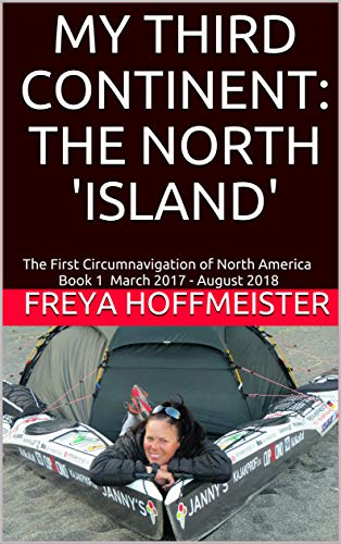 MY THIRD CONTINENT: THE NORTH 'ISLAND': The First Circumnavigation of North America Book 1 March 2017 - August 2018 (No. 3 - THE NORTH ISLAND) (English Edition)