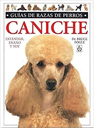 CANICHE. GUIAS RAZAS DE PERROS (GUIAS DEL NATURALISTA-ANIMALES DOMESTICOS-PERROS)