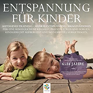 Entspannung für Kinder: Autogenes Training - Muskelentspannung - Imaginationen Titelbild