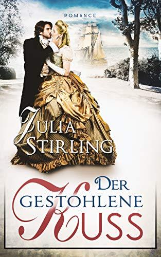Der gestohlene Kuss: ein historischer Liebesroman - Liebe am Exilhof Buch 0