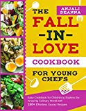 The Fall-In-Love Cookbook for Young Chefs: Easy Cookbook for Children to Explore the Amazing...