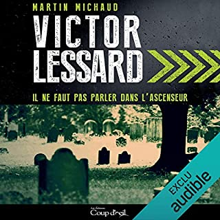 Il ne faut pas parler dans l'ascenseur                   Written by:                                                                                                                                 Martin Michaud                               Narrated by:                                                                                                                                 Louis-Karl Tremblay                      Length: 9 hrs and 57 mins     12 ratings     Overall 4.8