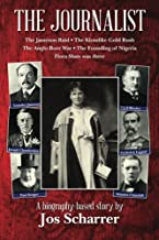 The Journalist: The Jameson Raid * The Klondike Gold Rush * The Anglo Boer War * The Founding of Nigeria * Flora Shaw was ...