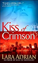Adrian's Kiss of Crimson (Kiss of Crimson (The Midnight Breed, Book 2) by Lara Adrian (Mass Market Paperback - May 29, 2007))