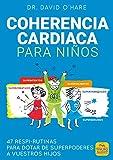 Coherencia Cardiaca para Niños: 47 respi-rutinas para dotar de superpoderes a vuestros hijos: 13 (Macro Junior)