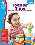 Toddler Time, Grade Preschool: Classroom Activities for Active Toddlers (Early Years)