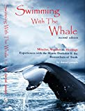 Swimming with the Whale Second Edition: Miracles, Wonders and Healings - Experiences with Daskalos & the Researchers of Truth (English Edition)