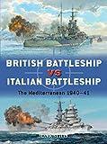 British Battleship vs Italian Battleship: The Mediterranean 1940?41 (Duel, Band 101) - Mark Stille