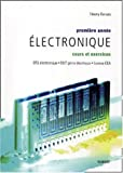 Electronique Première année BTS électronique, DUT génie électrique, licence EEA. Cours et exercices