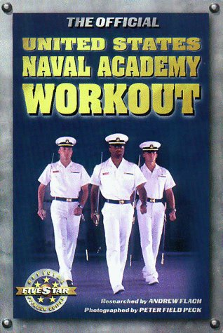 The Official United States Naval Academy Workout (Official Five Star Fitness Guides)