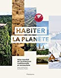 Habiter la planète: Atlas mondial de l'architecture vernaculaire